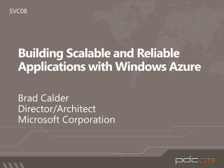 Building Scalable and Reliable Applications with Windows Azure