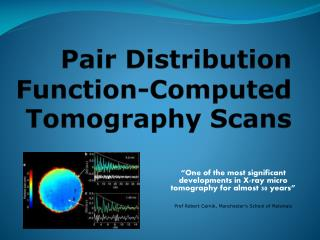 Pair Distribution Function-Computed Tomography Scans