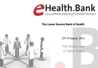 The Lower Saxony Bank of Health