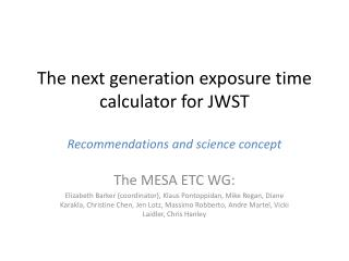 The next generation exposure time calculator for  JWST Recommendations and science concept