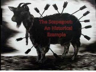 The Scapegoat:      An Historical  Example