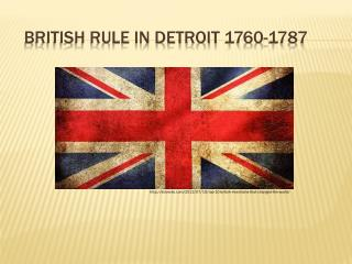 British Rule in Detroit 1760-1787