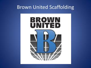Brown United Scaffolding