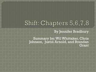 Shift: Chapters 5,6,7,8