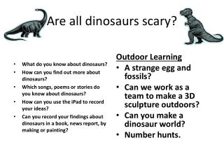 Are all dinosaurs scary?