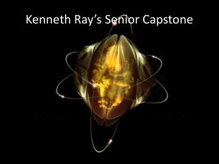 Kenneth Ray's Senior Capstone