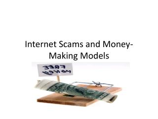 Internet Scams and Money- Making Models