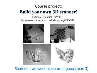 Course project:  Build your own 3D scanner!