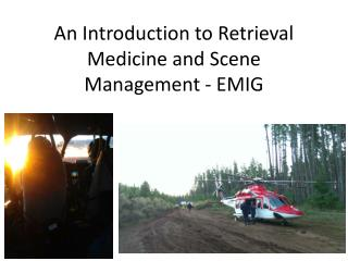 An Introduction to Retrieval Medicine and Scene Management - EMIG