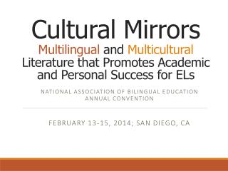 National Association of Bilingual Education Annual Convention February 13-15, 2014; San Diego, CA