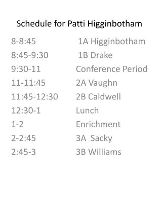 Schedule for Patti Higginbotham