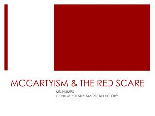 MCCARTYISM & THE RED SCARE