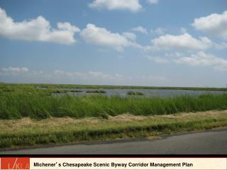Michener ' s Chesapeake Scenic Byway Corridor Management Plan