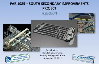 PAR 1085 – SOUTH SECONDARY IMPROVEMENTS PROJECT A  4D  GIANT