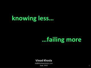 Vinod Khosla vkkhoslaventures Sept, 2010