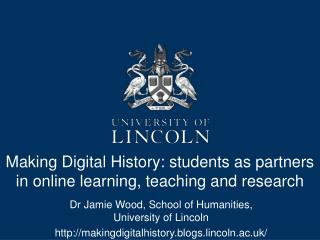 Making Digital History: students as partners in online learning, teaching and research