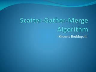 Scatter-Gather-Merge Algorithm