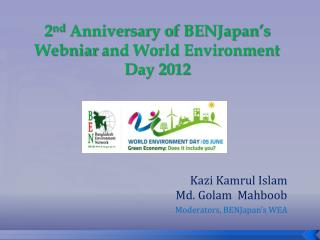 2 nd  Anniversary of  BENJapan's Webniar  and World Environment Day 2012