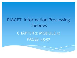 PIAGET: Information Processing Theories