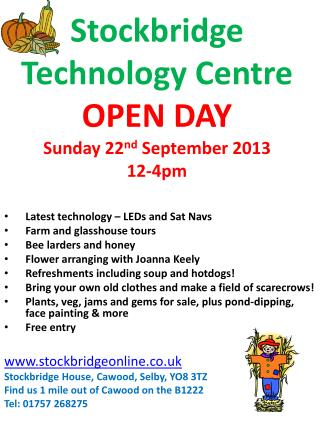 Stockbridge  Technology Centre OPEN DAY Sunday 22 nd  September 2013 12-4pm