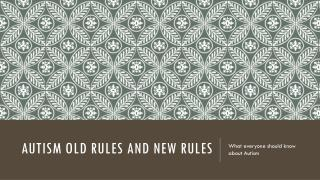 Autism old rules and new rules