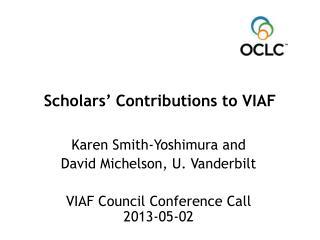 Scholars' Contributions to VIAF