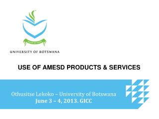 USE OF AMESD PRODUCTS & SERVICES