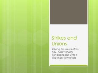 Strikes and Unions