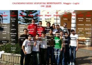 CALENDARIO MESSE VESPERTINE  MINISTRANTI Maggio  – Luglio ORE   19.00