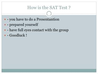How is the SAT Test ?
