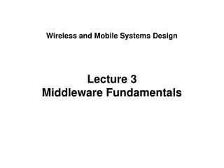 Lecture 3 Middleware Fundamentals