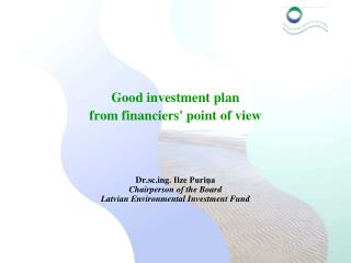 Good investment plan  from financiers' point of view