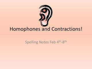 Homophones and Contractions!
