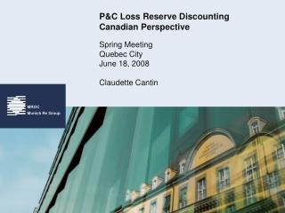 PC Loss Reserve Discounting Canadian Perspective