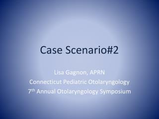 Case Scenario#2