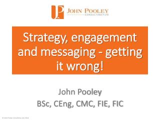 Strategy , engagement and messaging - getting it wrong !