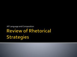 Review of Rhetorical Strategies