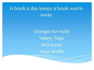 A book a day keeps a book worm away