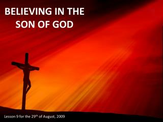 BELIEVING IN THE SON OF GOD