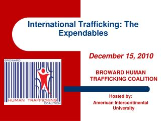 International Trafficking: The Expendables