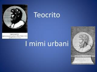 Teocrito I mimi urbani