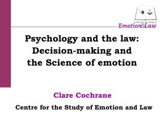 Clare Cochrane Centre for the Study of Emotion and Law