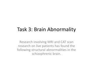 Task 3:  Brain Abnormality