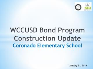 WCCUSD Bond Program  Construction Update Coronado Elementary School