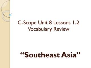 C-Scope Unit 8 Lessons 1-2 Vocabulary Review