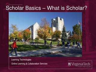 Scholar Basics – What is Scholar?