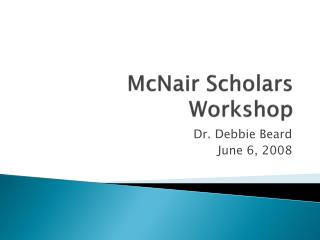 McNair Scholars Workshop
