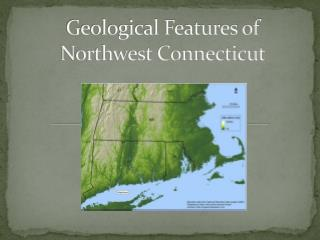 Geological Features of Northwest Connecticut