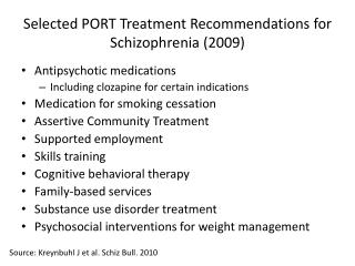 Selected PORT Treatment Recommendations for Schizophrenia (2009)