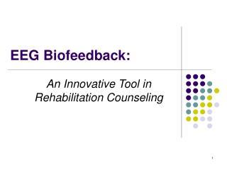 EEG Biofeedback: